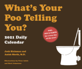 What's Your Poo Telling You? 2021 Daily Calendar: (One Page a Day Humor Calendar about Pee, Poop, and Farts; Funny Bodily Functions Daily Calendar) Cover Image