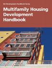 Multifamily Housing Development Handbook (Development Handbook series) Cover Image