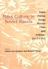 Mass Culture in Soviet Russia: Tales, Poems, Songs, Movies, Plays, and Folklore, 1917-1953 Cover Image