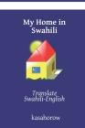 My Home in Swahili: Translate Swahili-English Cover Image