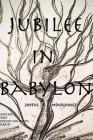 Jubilee in Babylon: Joyful Mournings Cover Image