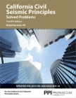 PPI California Civil Seismic Principles Solved Problems, 12th Edition – Comprehensive Practice for Both the California Civil: Seismic Principles Exam and the NCEES Structural Engineering (SE) Exam Cover Image