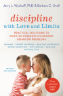 Discipline with Love and Limits: Practical Solutions to Over 100 Common Childhood Behavior Problems Cover Image