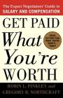 Get Paid What You're Worth: The Expert Negotiators' Guide to Salary and Compensation Cover Image