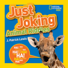 National Geographic Kids Just Joking Animal Riddles: Hilarious riddles, jokes, and more--all about animals! Cover Image