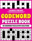 Large Print Codeword Puzzle Book: Large Print Codeword Puzzle Book For Adults With 80 Word Puzzles For Adults And Elderly Persons With Solutions Cover Image