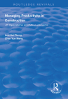 Managing Productivity in Construction: Jit Operations and Measurements (Routledge Revivals) Cover Image