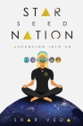 Star Seed Nation: Ascension into 5D Cover Image