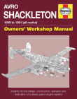 Avro Shackleton Owners' Workshop Manual - 1949 to 1991 (all marks): Insights into the design, construction, operation and restoration of a classic piston-engine warbird Cover Image