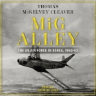 MIG Alley Lib/E: The US Air Force in Korea, 1950-53 Cover Image
