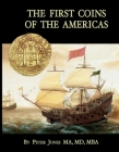 The First Coins of the Americas: A collector's personal journey with cobs Cover Image