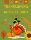 Thanksgiving Activity Book Kids Ages 4-8 Years Old: Activity Book for Children - Coloring Pages, Word Search, Sudoku and Mazes for Kids - Thanksgiving Cover Image
