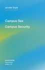 Campus Sex, Campus Security (Semiotext(e) / Intervention #19) Cover Image