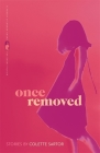 Once Removed: Stories (Flannery O'Connor Award for Short Fiction #94) Cover Image