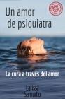 Un Amor de Psiquiatra: La Cura a través del Amor Cover Image