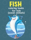 Fish coloring books for kids ages 4-8: ocean animals Cover Image