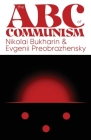 The ABC of Communism (Radical Reprints #41) Cover Image