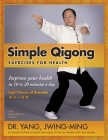 Simple Qigong Exercises for Health: Improve Your Health in 10 to 20 Minutes a Day Cover Image
