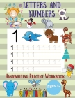 Letters and Numbers Handwriting Practice Workbooks: Colored Pages of Practice for Kids with Pen Control, Line Tracing, Numbers and Letters with Colori Cover Image