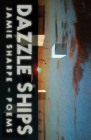 Dazzle Ships: Poems Cover Image