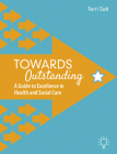Towards Outstanding: A Guide to Excellence in Health and Social Care Cover Image