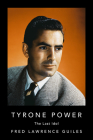 Tyrone Power: The Last Idol Cover Image