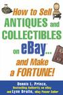 How to Sell Antiques and Collectibles on Ebay... and Make a Fortune! Cover Image