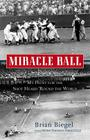 Miracle Ball: My Hunt for the Shot Heard 'Round the World Cover Image