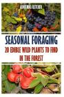 Seasonal Foraging: 20 Edible Wild Plants to Find In The Forest Cover Image