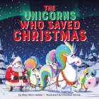 The Unicorns Who Saved Christmas Cover Image