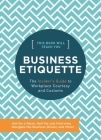 This Book Will Teach You Business Etiquette: The Insider's Guide to Workplace Courtesy and Customs Cover Image