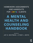 Homework Assignments and Handouts for LGBTQ+ Clients: A Mental Health and Counseling Handbook Cover Image
