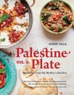 Palestine on a Plate: Memories from My Mother's Kitchen Cover Image