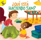 ¿qué Está Haciendo Sam?: What Is Sam Making? (Play Time) Cover Image