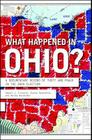 What Happened in Ohio?: A Documentary Record of Theft and Fraud in the 2004 Election Cover Image