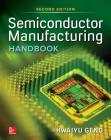 Semiconductor Manufacturing Handbook, Second Edition Cover Image