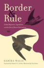 Border and Rule: Global Migration, Capitalism, and the Rise of Racist Nationalism Cover Image