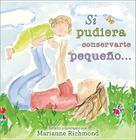 Si Pudiera Conservarte Pequeno... Cover Image
