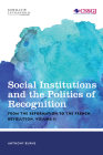 Social Institutions and the Politics of Recognition: From the Reformation to the French Revolution, Volume II (Studies in Social and Global Justice) Cover Image