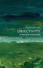 Objectivity: A Very Short Introduction (Very Short Introductions #316) Cover Image