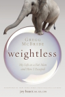 Weightless: My Life as a Fat Man and How I Escaped Cover Image