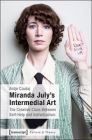Miranda July's Intermedial Art: The Creative Class Between Self-Help and Individualism (Culture & Theory) Cover Image