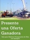 Presente una Oferta Ganadora: Guía para Elaborar Presupuestos de Obra con Ejemplos Cover Image
