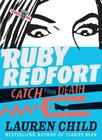 Ruby Redfort Catch Your Death (Book #3) Cover Image