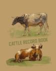 Cattle Record Book: Cattle Record Book - Calving Record Book - Farm Record Book - Livestock Record Keeping Book - Breeding Record Book - C Cover Image