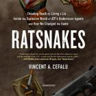 Ratsnakes Lib/E: Cheating Death by Living a Lie; Inside the Explosive World of Atf's Undercover Agents and How We Changed the Game Cover Image