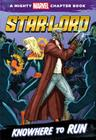 Star-Lord: Knowhere to Run: A Mighty Marvel Chapter Book Cover Image