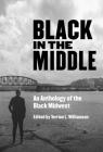 Black in the Middle: An Anthology of the Black Midwest Cover Image