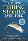 The Best Fishing Stories Ever Told: 50+ Classic Tales (Best Stories Ever Told) Cover Image
