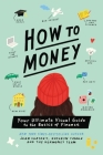 How to Money: Your Ultimate Visual Guide to the Basics of Finance Cover Image